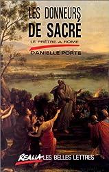 Les Donneurs de sacré. Le Prêtre à Rome