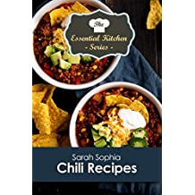 Chili Recipes (The Essential Kitchen Series Book 112)