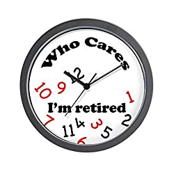 CafePress &Quot;Who Cares, I'm Retired&Quot; Novelty Clock Unique Decorative 10 Wall Clock