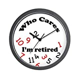 CafePress – &Quot;Who Cares, I'm Retired&Quot; Novelty Clock – Unique Decorative 10″ Wall Clock For Sale