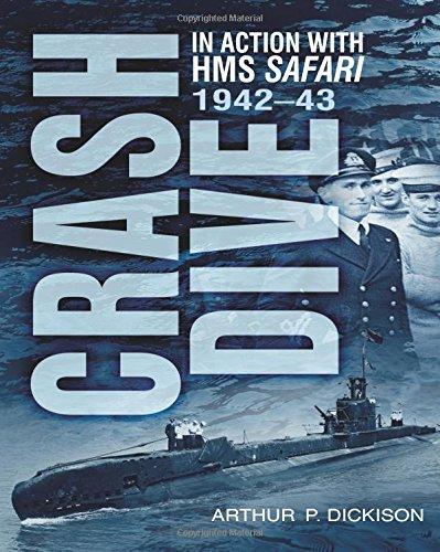 Crash Dive: In Action with HMS Safari 1942-43