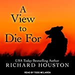 A View to Die For: To Die for Series, Book 1 | Richard Houston