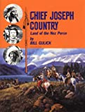 Chief Joseph Country, Bill Gulick, 0870042750