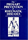 The Primary Prevention of Rheumatic Diseases, Wigley, R. D., 1850703663