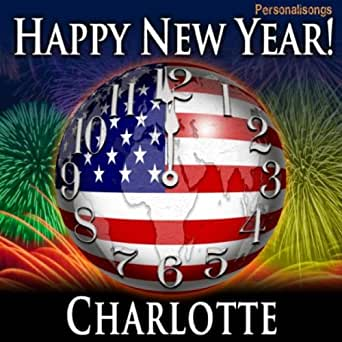 Happy New Year Charlotte with Countdown and Auld Lang Syne ...