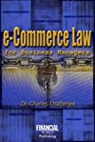 E-Commerce Law for Business Managers, Charles Chatterjee, 0852975643