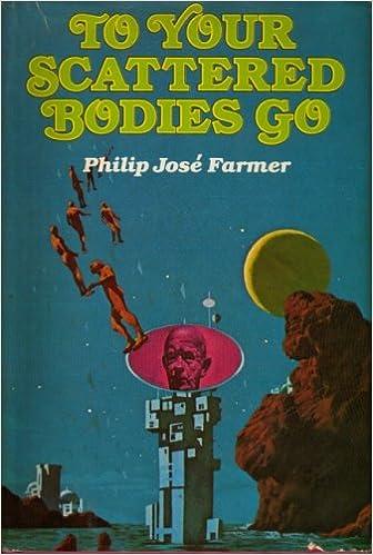 To Your Scattered Bodies Go: Farmer, Philip Jose: 9789997511980:  Amazon.com: Books