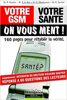 Votre GSM, votre santé : On vous ment !