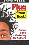 img - for Plug Your Book! Online Book Marketing for Authors, Book Publicity through Social Networking by Steve Weber (2007-02-25) book / textbook / text book