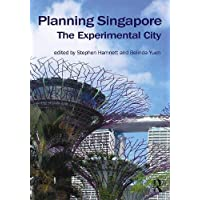 Planning Singapore: The Experimental City