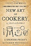 Image of New Art of Cookery: A Spanish Friar's Kitchen Notebook by Juan Altamiras