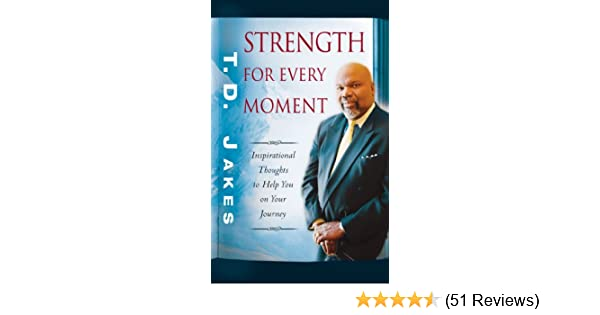 Strength for every moment 50 day devotional kindle edition by strength for every moment 50 day devotional kindle edition by t d jakes religion spirituality kindle ebooks amazon fandeluxe Image collections