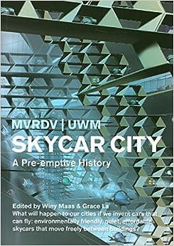 Book Skycar City: A Pre-emptive History (MVRDV)