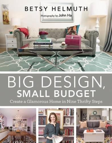 Cheap  Big Design, Small Budget: Create a Glamorous Home in Nine Thrifty Steps
