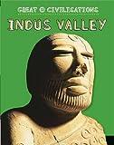 Indus Valley (Great Civilisations)
