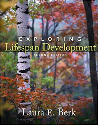 Exploring lifespan development 2nd (second) edition: laura e. Berk.