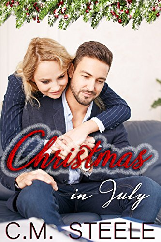 Christmas in July (The Kane Family Book 4) by [Steele, C.M.]