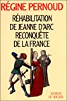 Réhabilitation de Jeanne d'Arc, reconquête de la France par Pernoud