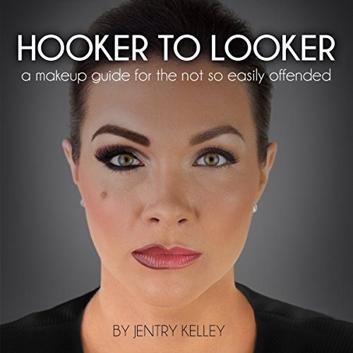 Hooker to Looker: A Makeup Guide for the Not So Easily Offended