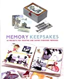 img - for Memory Keepsakes: 43 Projects for Creating and Saving Cherished Memories with Other book / textbook / text book