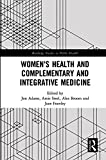 Women's Health and Complementary and Integrative Medicine (Routledge Studies in Public Health)