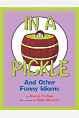 In a Pickle: And Other Funny Idioms Kindle Edition