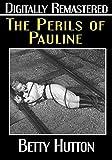 The Perils of Pauline - Digitally Remastered