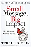 Small Message, Big Impact: The Elevator Speech Effect