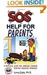SOS Help for Parents: A Practical Gui...