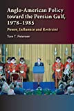 Anglo-American Policy Toward the Persian Gulf, 1978–1985