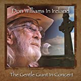 Don Williams in Ireland: The Gentle Giant in Concert