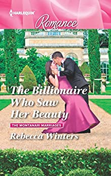 The Billionaire Who Saw Her Beauty: A Billionaire Romance (The Montanari Marriages) by [Winters, Rebecca]