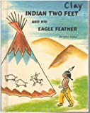 img - for Indian Two Feet and His Eagle Feather book / textbook / text book