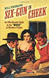 "Six-Gun in Cheek: An Affectionate Guide to the ""Worst"" in Western Fiction"