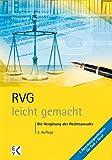 RVG - leicht gemacht: Die Vergütung des Rechtsanwalts (GELBE SERIE)