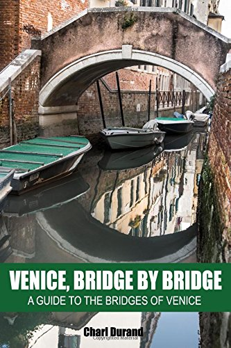 Venice, Bridge by Bridge: A guide to the bridges of Venice - Venice Bridge