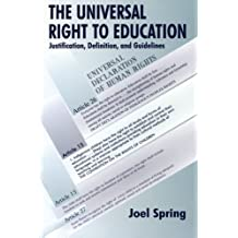 The Universal Right to Education: Justification, Definition, and Guidelines