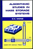Algorithmic Studies in Mass Storage Systems, C. K. Wong, 0914894919