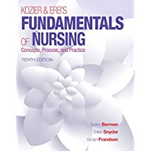 Kozier & Erb's Fundamentals of Nursing (10th Edition) (Fundamentals of Nursing (Kozier))