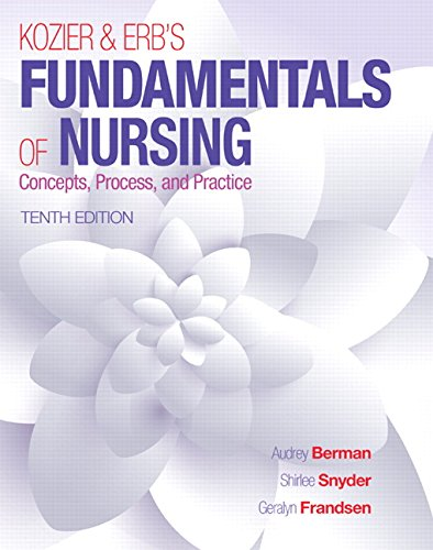 Kozier & Erb's Fundamentals of Nursing (10th Edition) (Fundamentals of Nursing (Kozier))