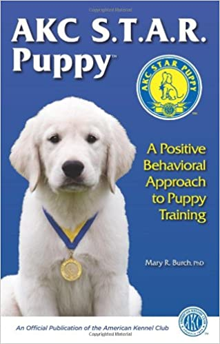 AKC STAR Puppy: A Positive Behavioral Approach to Puppy
