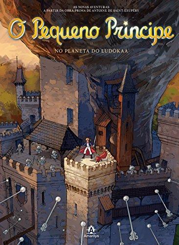 O pequeno príncipe no planeta do Ludokaa: As novas aventuras a partir da obra-prima de Antoine de Saint-Exupéry: Volume 12
