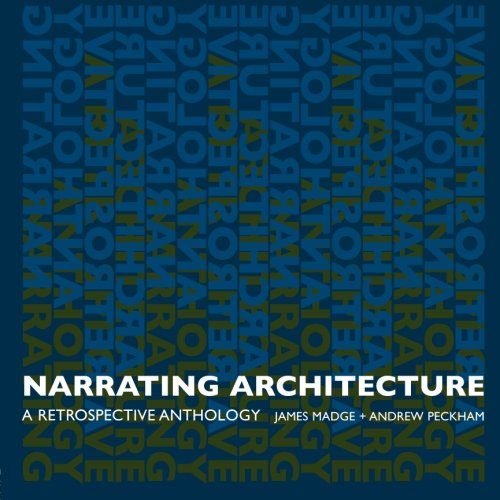 Narrating Architecture: A Retrospective Anthology