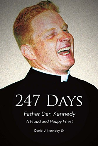 247 Days: Father Dan Kennedy, A Proud and Happy Priest -