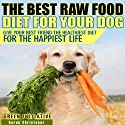 Raw Dog Food Diet Guide: A Healthier & Happier Life for Your Best Friend Audiobook by  Green Initiative Narrated by Derek Christener