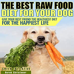 Raw Dog Food Diet Guide Audiobook