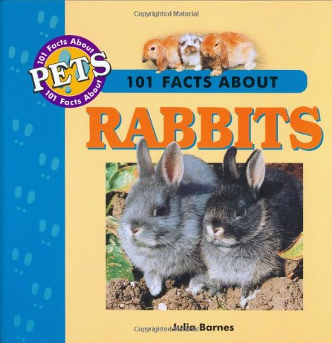 101 Facts About Rabbits (101 facts about pets)