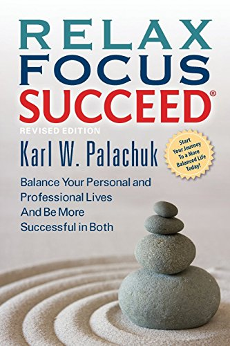 Relax Focus Succeed - Revised Edition by Palachuk, Karl W. (2013) Paperback