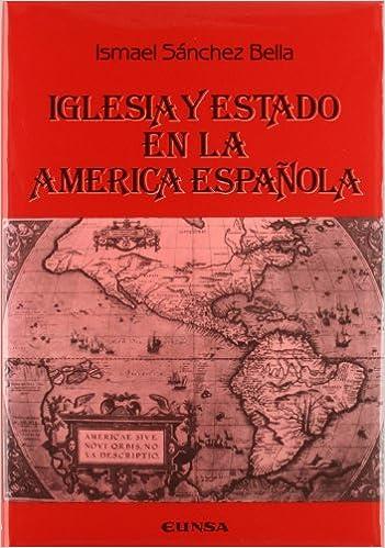 Iglesia y Estado en la América española Colección Historia de la ...