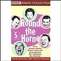 Round the Horne: Volume 5 Radio/TV Program by Kenneth Horne, more Narrated by Kenneth Horne, Kenneth Williams, Betty Marsden, Hugh Paddick